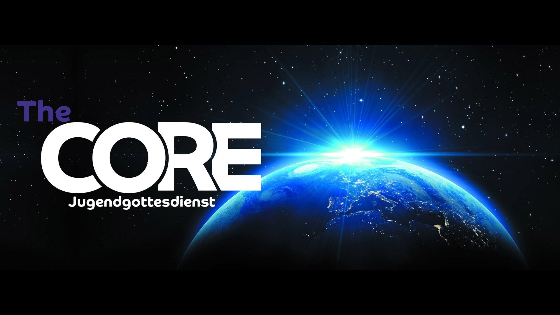 The Core | 4x im Jahr